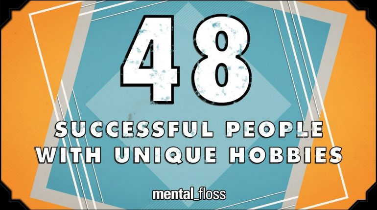 48 Successful People With Unique Hobbies - mental_floss on YouTub...